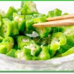 オクラダイエット方法TVの効果・レシピは?2週間で-4kg?食べる量・食べ方!